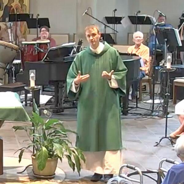 Aug08-Homily-DeaconJustin-2021